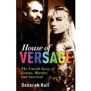House of Versace: The Untold Story of Genius, Murder, and Survival Deborah Ball Paperback