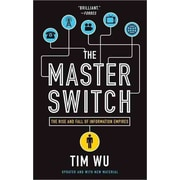 The Master Switch: The Rise and Fall of Information Empires  Tim Wu Paperback