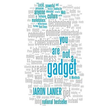 You Are Not a Gadget: A Manifesto (Vintage) Jaron Lanier Paperback
