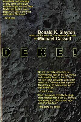 Deke!: An Autobiography Donald K. Slayton, Michael Cassutt Paperback