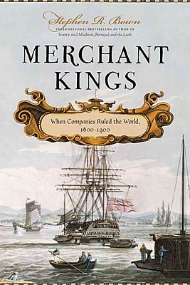 Merchant Kings: When Companies Ruled the World, 1600-1900 Stephen R. Bown Hardcover