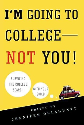 I'm Going to College---Not You! Jennifer Delahunty Paperback