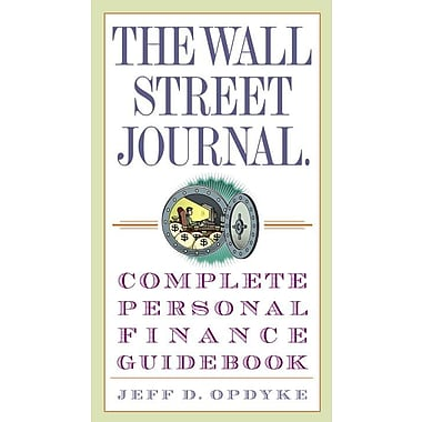 The Wall Street Journal. Complete Personal Finance Guidebook Jeff D. Opdyke Paperback