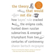 The Theory That Would Not Die Sharon Bertsch McGrayne Paperback