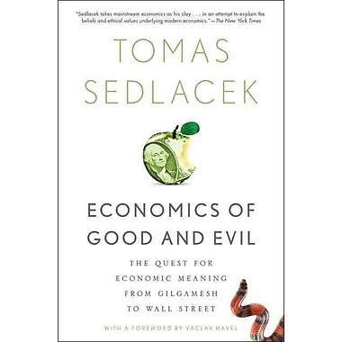 Economics Of Good And Evil Tomas Sedlacek Paperback