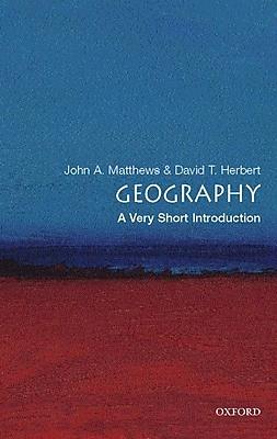 Geography: A Very Short Introduction John A. Matthews, David T. Herbert Paperback