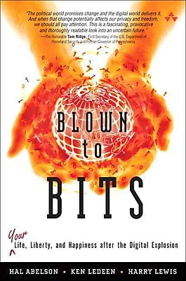 Blown to Bits: Your Life, Liberty, and Happiness After the Digital Explosion Hardcover