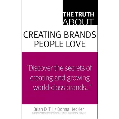 The Truth About Creating Brands People Love Brian D. Till , Donna D. Heckler Paperback