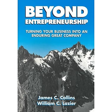 Beyond Entrepreneurship: Turning Your Business into an Enduring Great Company Paperback