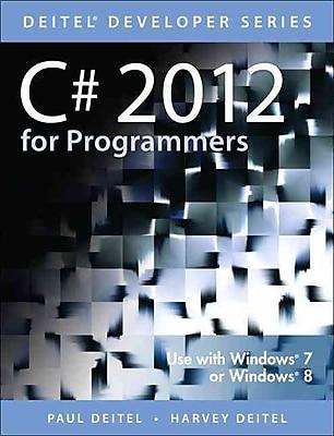 C# 2012 for Programmers Paul Deitel , Harvey M. Deitel Paperback