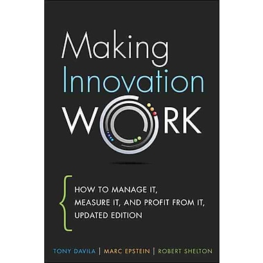 Making Innovation Work: How to Manage It, Measure It, and Profit from It, Updated Edition Hardcover