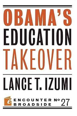Obama's Education Takeover Lance T Izumi Paperback