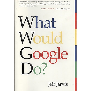 What Would Google Do? Jeff Jarvis Hardcover