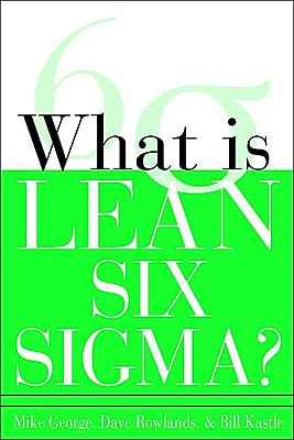 What Is Lean Six Sigma? Michael L. George , David Rowlands , Bill Kastle Paperback