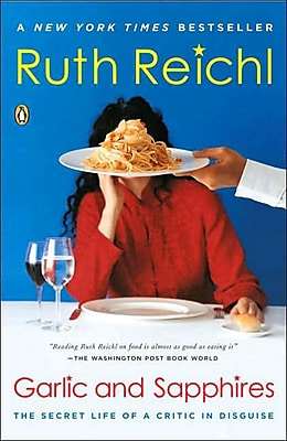 Garlic and Sapphires: The Secret Life of a Critic in Disguise Ruth Reichl Paperback 827612