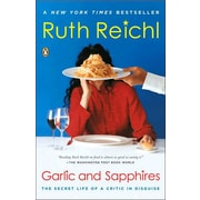 Garlic and Sapphires: The Secret Life of a Critic in Disguise Ruth Reichl Paperback