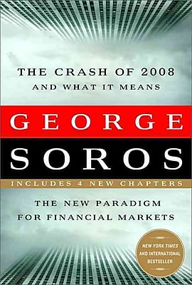 The Crash of 2008 and What it Means George Soros Paperback