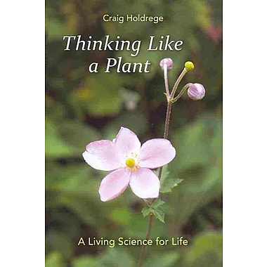 Thinking Like a Plant Craig Holdrege Paperback