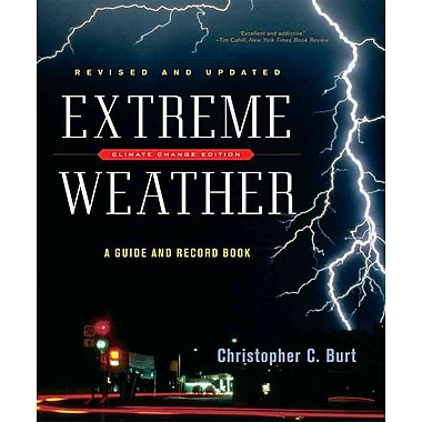 Extreme Weather: A Guide and Record Book Christopher C. Burt Paperback