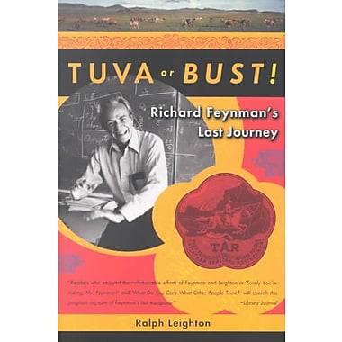 Tuva or Bust!: Richard Feynman's Last Journey Ralph Leighton Paperback