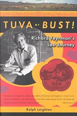 Tuva or Bust!: Richard Feynman's Last Journey Ralph Leighton Paperback