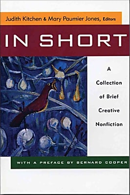 In Short: A Collection of Brief Creative Nonfiction Judith Kitchen Paperback