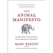 The Animal Manifesto Ph.D. Marc Bekoff Paperback