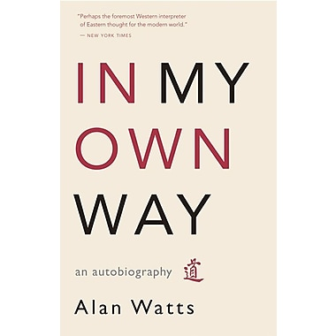 In My Own Way Alan W. Watts Paperback