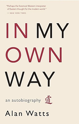 In My Own Way Alan W. Watts Paperback