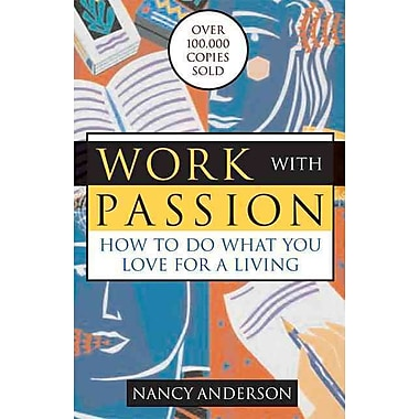 Work With Passion Nancy Anderson Paperback