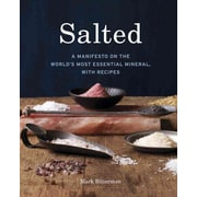 Salted: A Manifesto on the World's Most Essential Mineral, with Recipe. Mark Bitterman  Hardcover