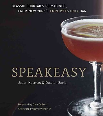 Speakeasy Jason Kosmas, Dushan Zaric Hardcover