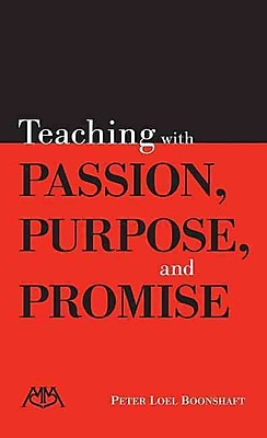 Teaching With Passion, Purpose and Promise Peter Loel Boonshaft Paperback