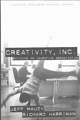 Creativity Inc Jeff Mauzy, Richard A. Harriman Hardcover