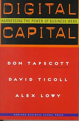 Digital Capital: Harnessing the Power of Business Web Don Tapscott, Alex Lowy, David Ticoll Hardcover