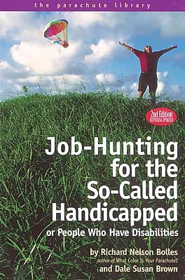 Job-Hunting for the So-Called Handicapped or People Who Have Disabilities Richard N. Bolles , Dale S. Brown Paperback