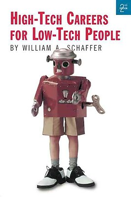 High-Tech Careers for Low-Tech People Bill Schaffer Paperback