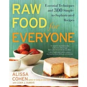 Raw Food for Everyone Alissa Cohen , Leah J. Dubois Paperback