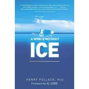 A World Without Ice Henry Pollack Ph.D. Paperback
