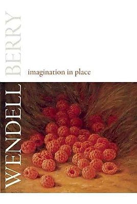 Imagination in Place Wendell Berry Paperback
