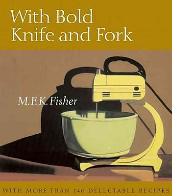 With Bold Knife and Fork M.F.K. Fisher Paperback