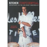 Kitchen Confidential: Adventures in the Culinary Underbelly Anthony Bourdain Hardcover