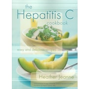 The Hepatitis C Cookbook: Easy and Delicious Recipes Heather Jeanne Paperback