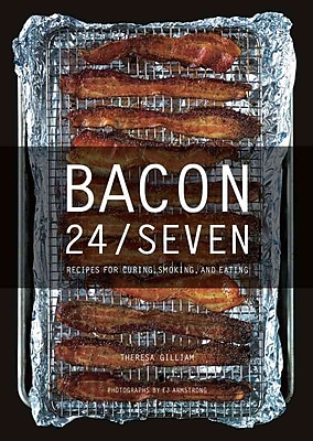 Bacon 24/7 E. Jane Armstrong , Theresa Gilliam Hardcover
