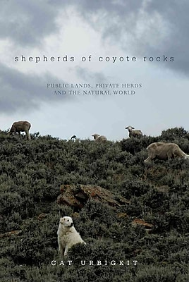 Shepherds of Coyote Rocks Cat Urbigkit Hardcover