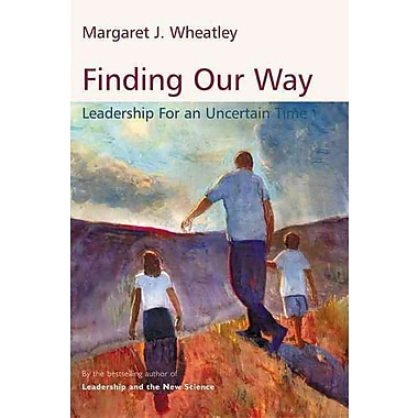 Finding Our Way Margaret J. Wheatley Paperback