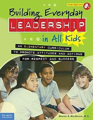 Building Everyday Leadership in All Kids Mariam G. MacGregor M.S Paperback
