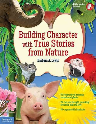 Building Character With True Stories from Nature Barbara A. Lewis Paperback