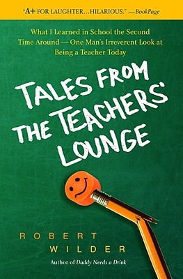 Tales from the Teachers' Lounge: What I Learned in School Robert Wilder Paperback