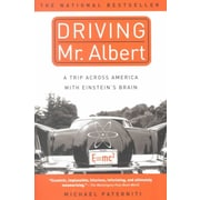 Driving Mr. Albert: A Trip Across America with Einstein's Brain Michael Paterniti Paperback